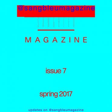 @sangbleumagazine is coming back Spring 2017. Follow @sangbleumagazine for updates and archives of the previous issues.